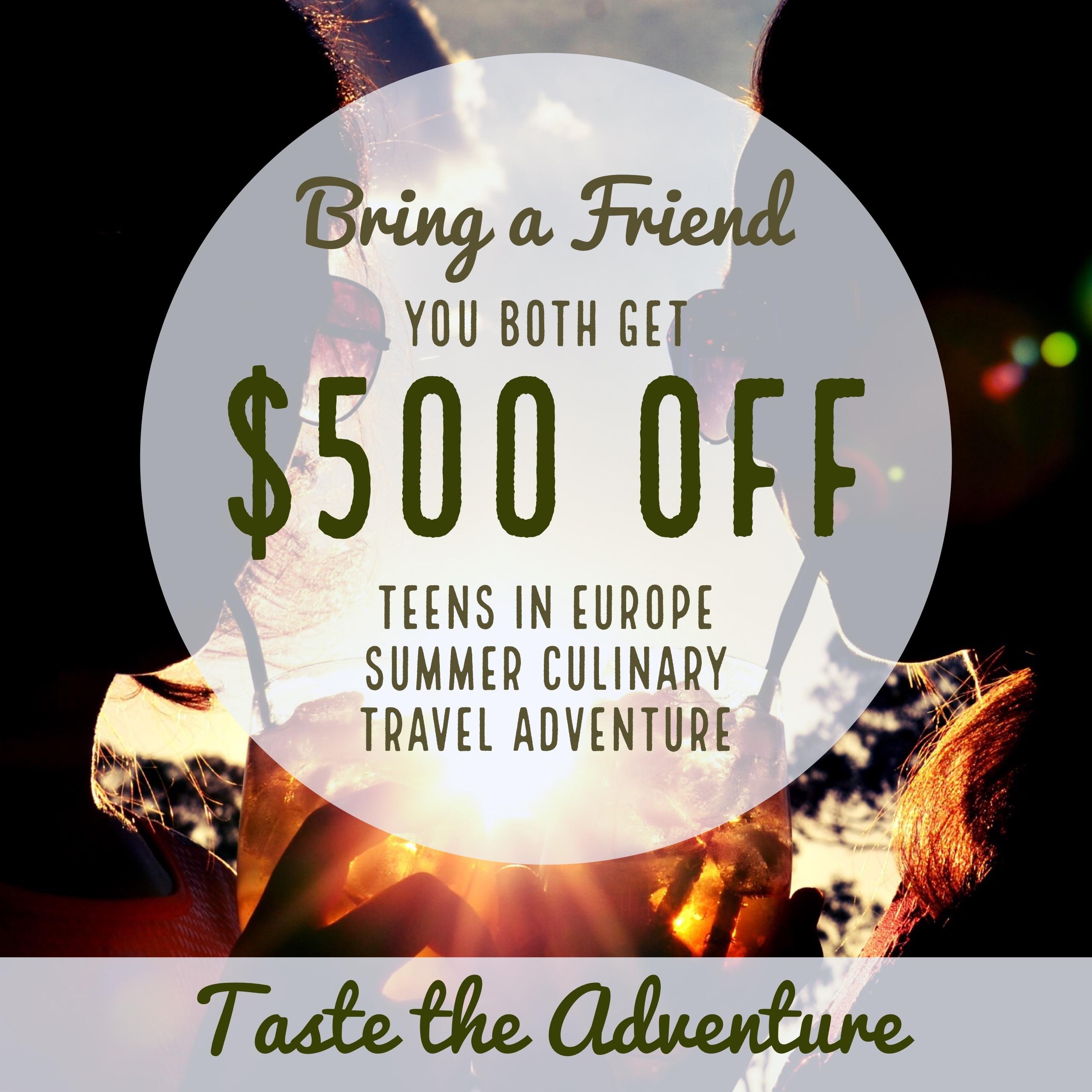 Bring a Friend Discount for Taste the Adventure Teens in Europe
