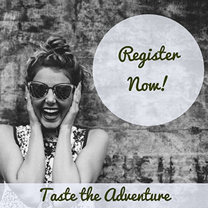 Taste the Adventure Register Now Button