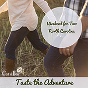 Taste the Adventure Weekend for Two in North Carolina